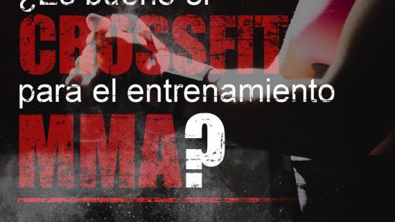 ¿Es bueno el Crossfit para el Entrenamiento MMA?