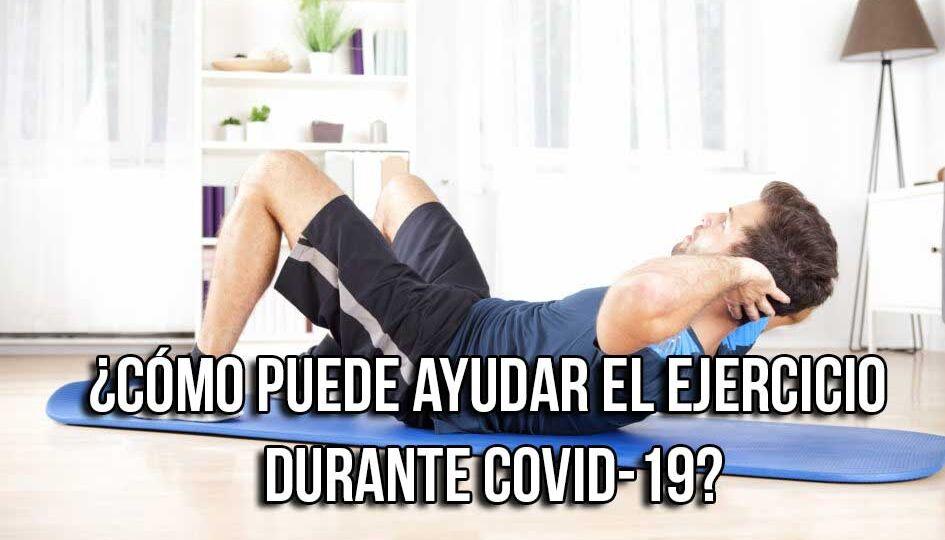 CÓMO-PUEDE-AYUDAR-EL-EJERCICIO-DURANTE-COVID-19